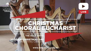 Christmas choral eucharist live- 10:00am Friday 25 December
