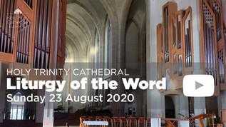 Liturgy of the Word - 10am Sunday 23 August