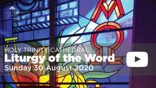 Liturgy of the Word - 10am Sunday 30 August