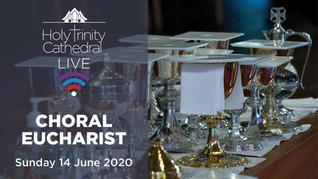 Choral Eucharist LIVE- 10am Sunday 14 June