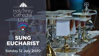 Choral Eucharist LIVE- 10am Sunday 12 July