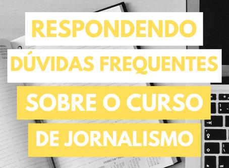 Respondendo dúvidas frequentes para quem quer fazer a faculdade de Jornalismo
