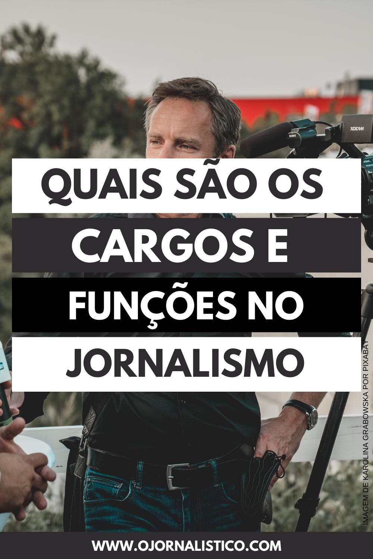 cargos e funções no jornalismo