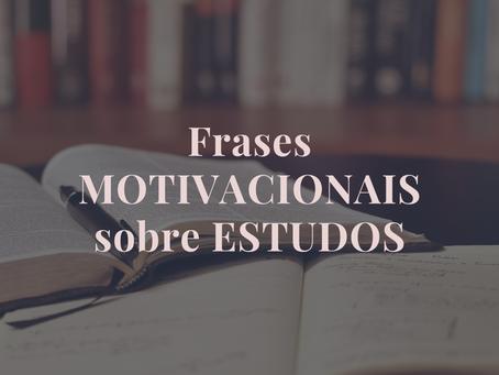 Frases Motivacionais sobre Estudos