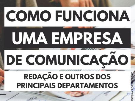 Como funciona uma empresa de comunicação: redação e principais departamentos