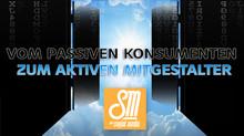 SM wie Sozial Media ###4 - Vom passiven Konsumentenzum aktivenMitgestalter