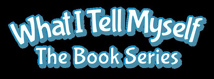 WhatITellMyself-TheBookSeries_TextHeader
