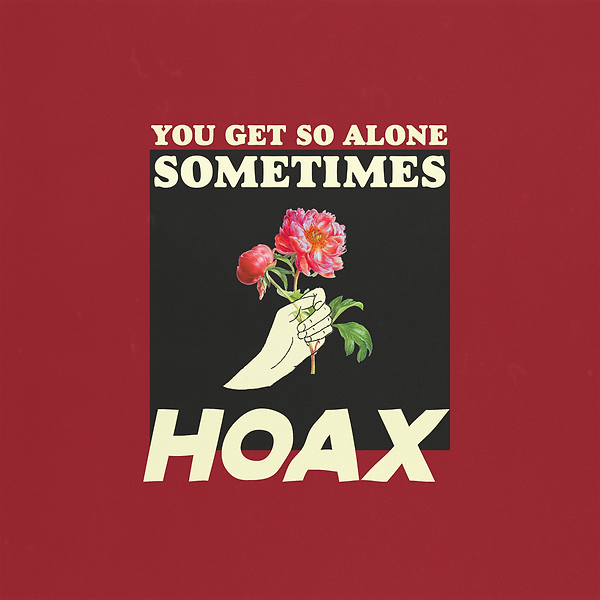 HOAX - You Get So Alone Sometimes Flatte