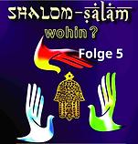 Shalom-Salam: Wohin? | Folge 5
