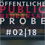 Öffentliche Probe(n) # 02 | 18