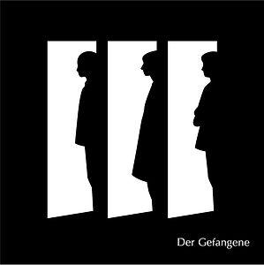 DER GEFANGENE (The Prisoner)