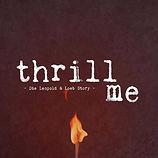 THRILL ME - DIE LEOPOLD & LOEB STORY
