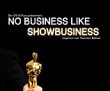 NO BUSINESS LIKE SHOWBUSINESS