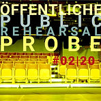 Öffentliche Probe(n) # 02 | 20