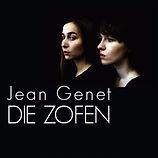 DIE ZOFEN | Nach Jean Genet