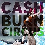 CASH BURN CIRCUS