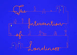 The Intervention of Loneliness