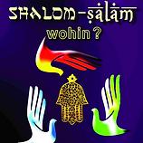 Shalom - Salam: wohin?