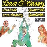 Sean O'Casey | Das Ende vom Anfang und Gutnachtgeschichte