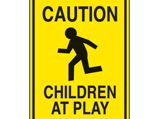 Caution – Children At Play!