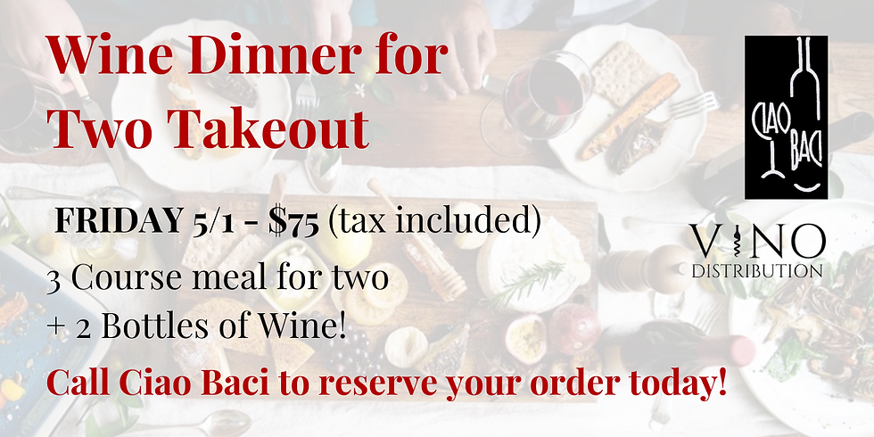 Wine Dinner for Two Takeout w/ Ciao Baci