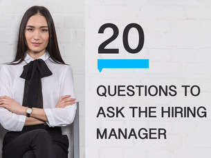 20 Questions to Ask the Hiring Manager