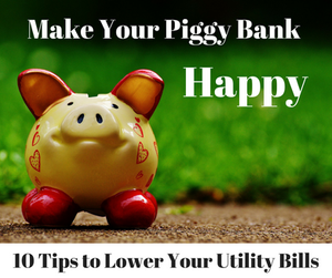 10 Tips to lower your energy bills | Logan Ut Home Loans