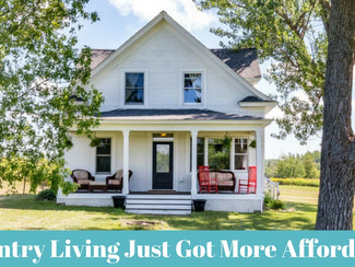 Country Living Just Got More Affordable