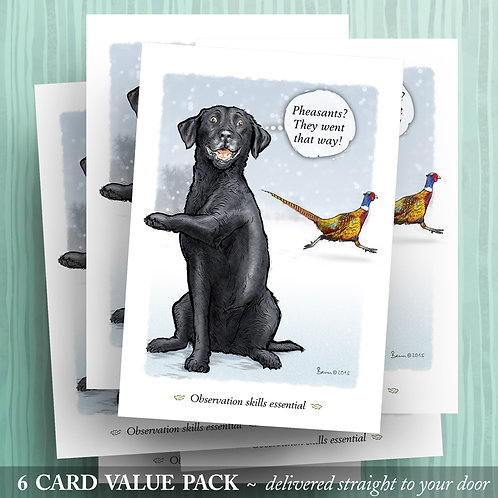 'Pheasants that way!' - Black Lab - 6 pack