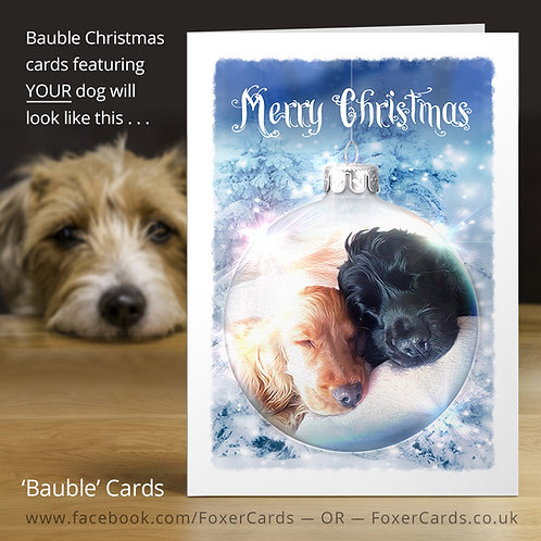 YOUR dog on a 'Bauble' Christmas cards - 6 pack