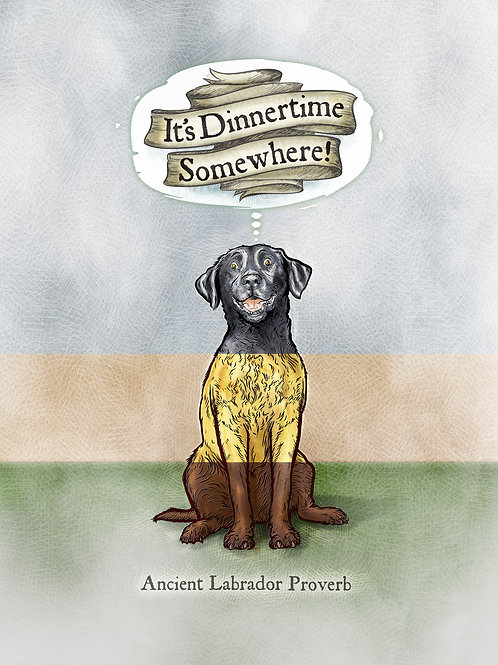 'It's Dinnertime Somewhere' - 'Tri-colour' Lab