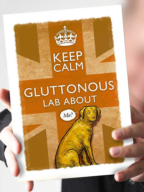 "Ref 30 – ""Keep Calm –  Gluttonous Lab about"""