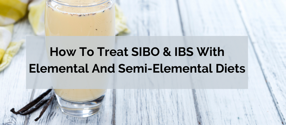 Elemental & Semi-Elemental Diets (Guide For SIBO and GI problems)