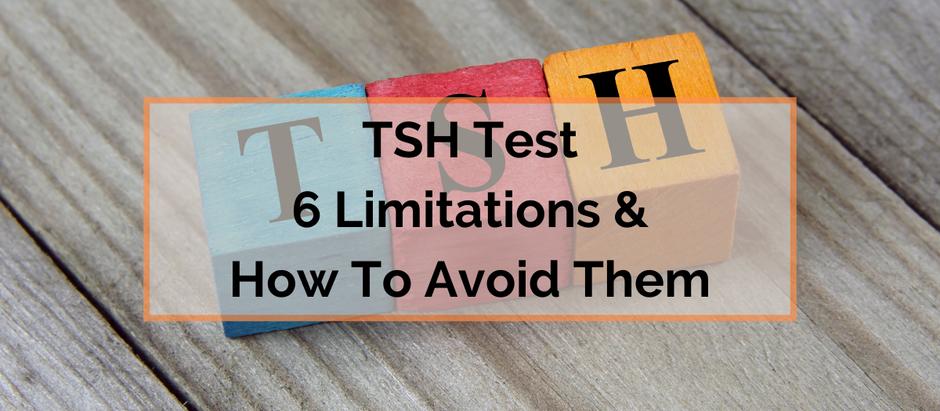 Limitations of the TSH Test