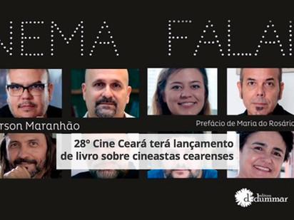 28º Cine Ceará terá lançamento de livro sobre cineastas cearenses