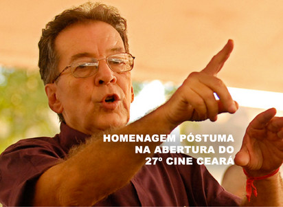 Homenagem póstuma na abertura do 27º Cine Ceará