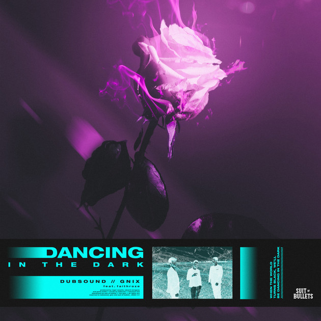 Dubsound & GNIX - Dancing In The Dark (feat. Faithroze)