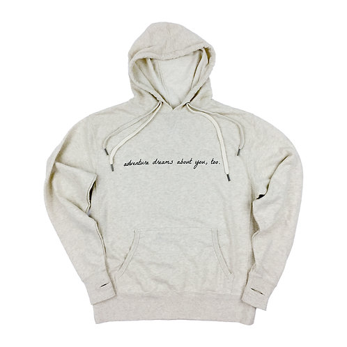 Adventure Dreams About You, Too Hoodie