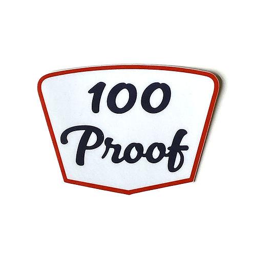 100 Proof - Sticker