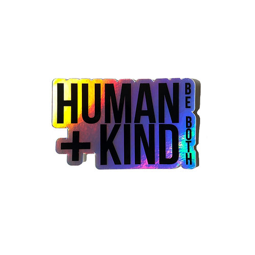 Human Kind Be Both Holographic - Sticker
