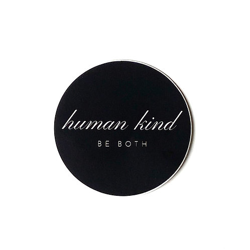 Human Kind Be Both Circle - Sticker