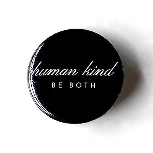 Human Kind Be Both - Button