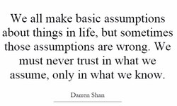 we-all-make-basic-assumptions-about-things-in-life-but-sometimes-those-assumptions-are-wrong-we-quot