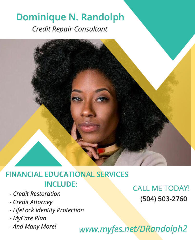 Maximize your credit score! Services will help remove any inaccurate, erroneous and obsolete information in your credit report! Contact Dominique at 504-503-2760