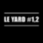 Le Yard #1, 2