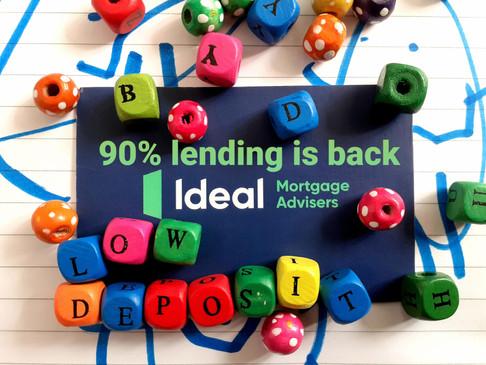 90% Lending is Back!