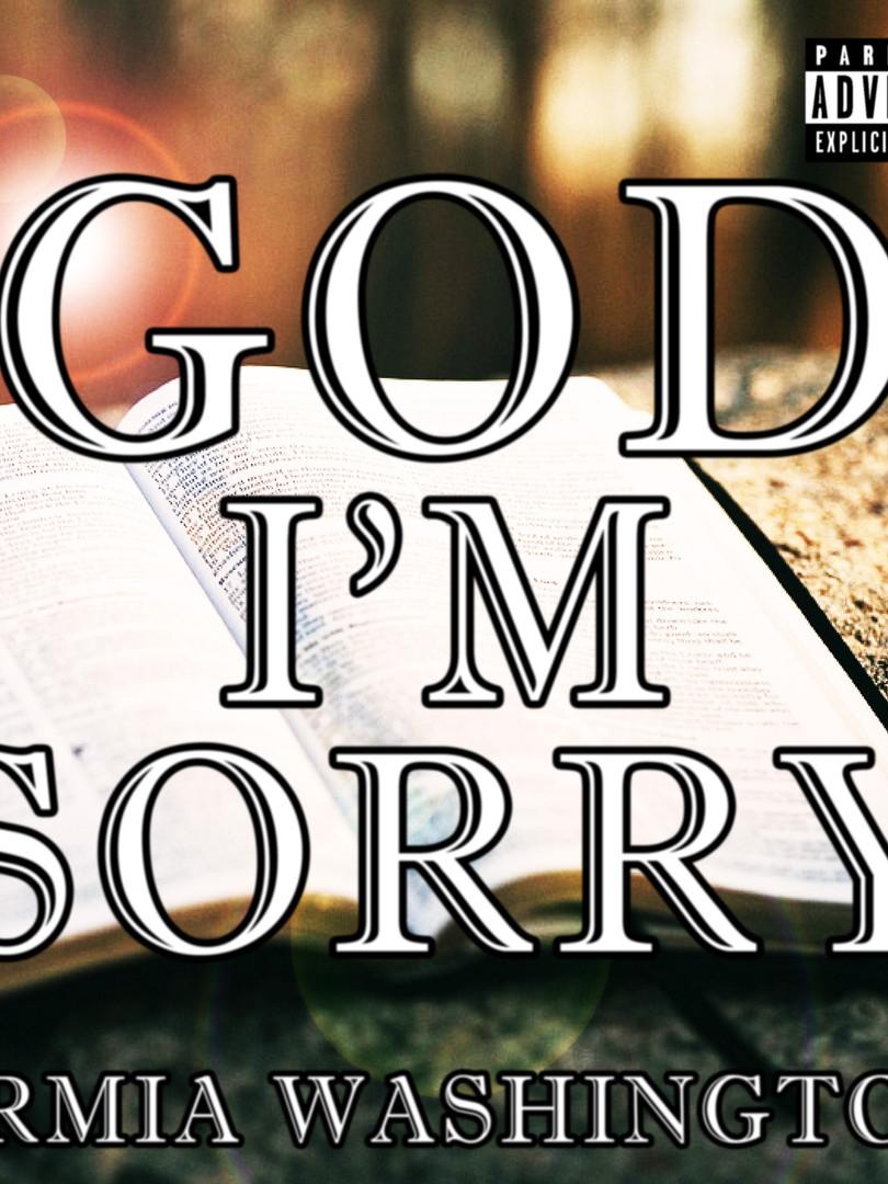 God I'm Sorry