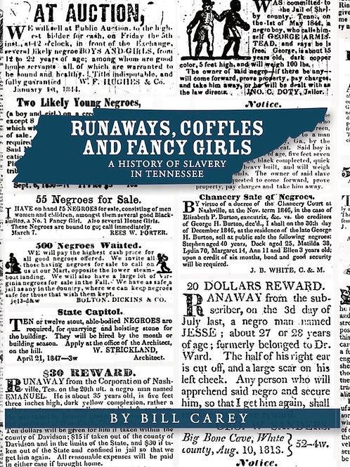 Runaways,Coffles and Fancy Girls: A History of Slavery in Tennessee
