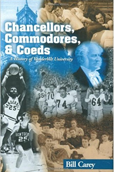 Chancellors, Commodores and Coeds:    A History of Vanderbilt University