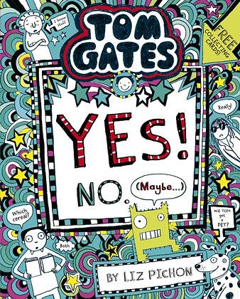 Tom Gates 8: Tom Gates:Yes! No. (Maybe...)